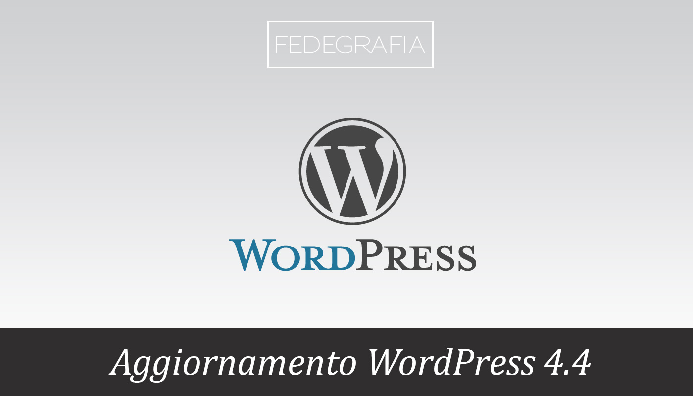 Aggiornamento WordPress 4.4