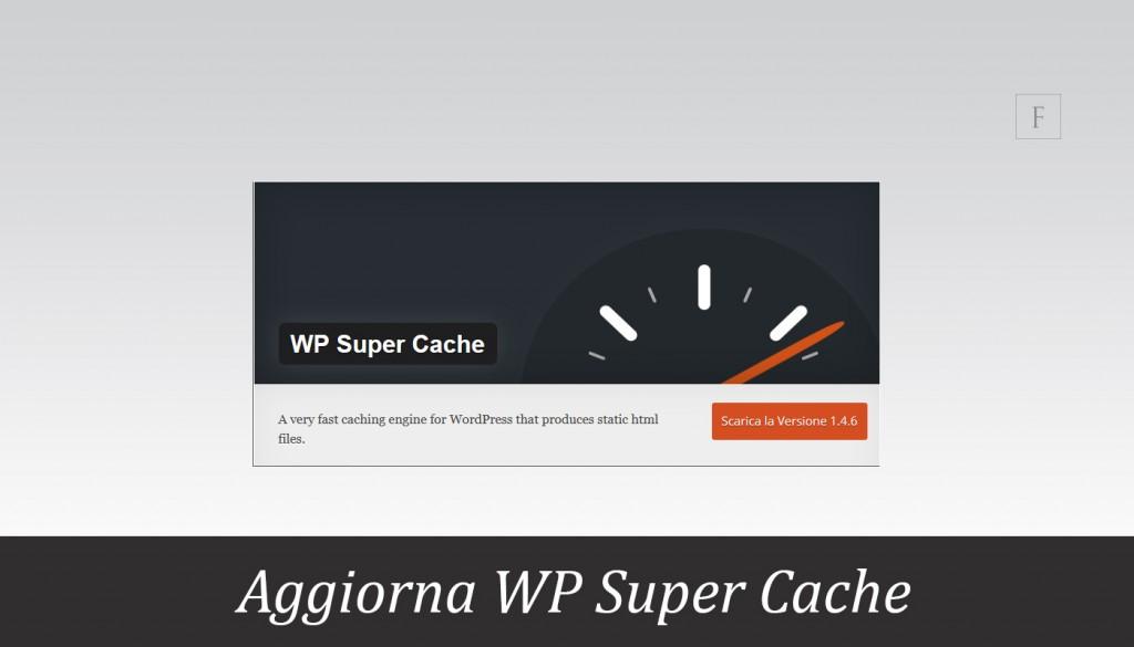 Aggiornare WP Super Cache